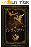Dragon Dodgers: A Fantasy Adventure (Wounds in the Sky Prequels)