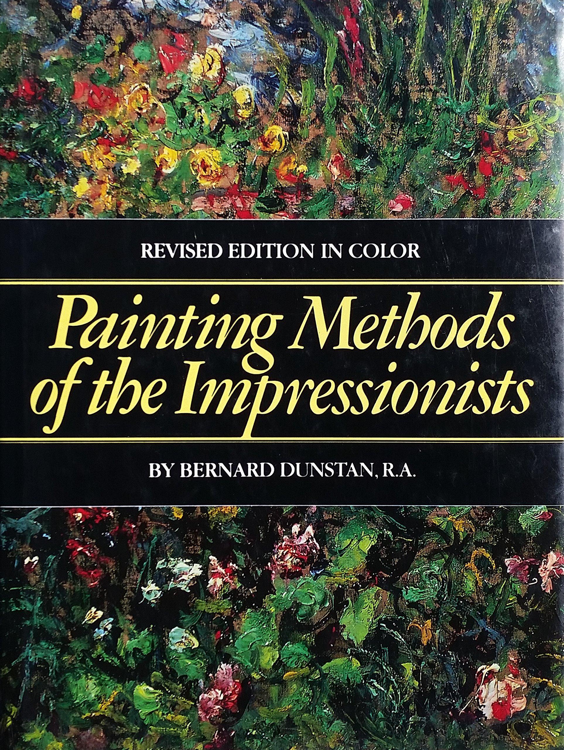 painting methods of the impressionists bernard dunstan