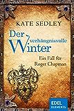 Der verhängnisvolle Winter: Ein Fall für Roger Chapman