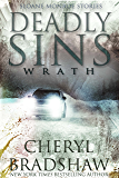 Deadly Sins: Wrath (Sloane Monroe Stories Book 2)