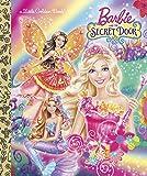 Barbie and the Secret Door (Barbie and the Secret Door) (Little Golden Book)
