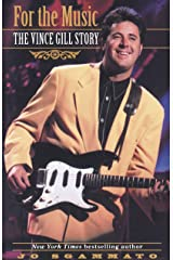 For the Music: The Vince Gill Story Paperback