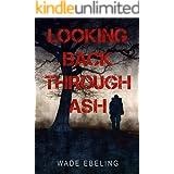 Looking Back Through Ash
