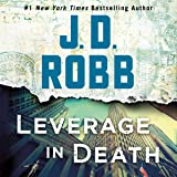 Leverage in Death: In Death Series, Book 47