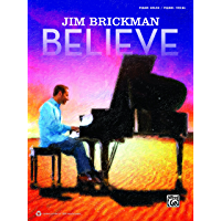 Jim Brickman: Believe: Piano/Vocal/Guitar (Piano/Vocal/Guitar) book cover