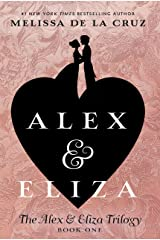 Alex & Eliza (The Alex & Eliza Trilogy) Paperback