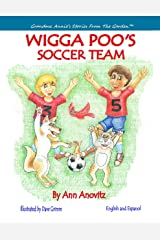 Wigga Poo's Soccer Team (Grandma Annie's Stories From The Garden Book 2) Kindle Edition