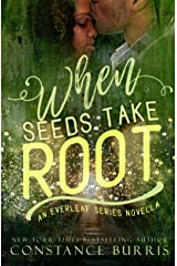 When Seeds Take Root: An Everleaf Series Novella Kindle Edition
