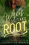 When Seeds Take Root: An Everleaf Series Novella