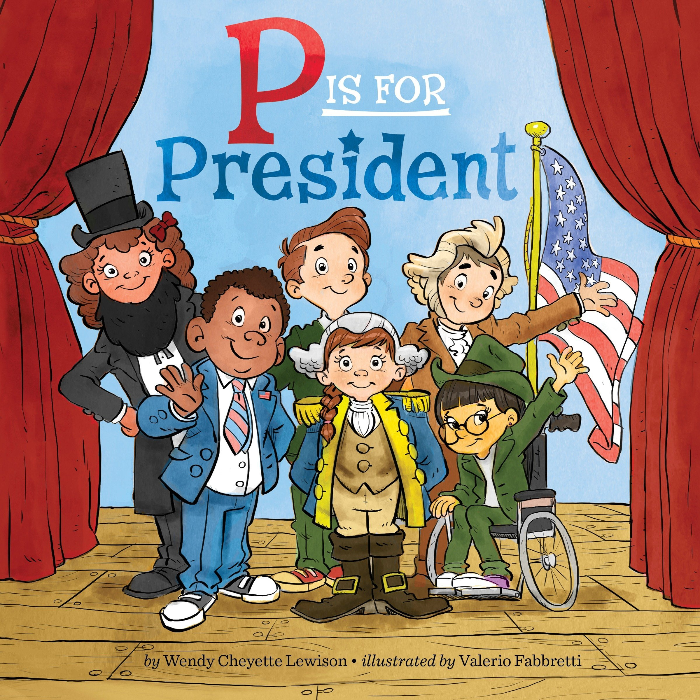 P Is for President por Wendy Cheyette Lewison