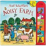 Axel Scheffler Noisy Farm: An Animal Sound Book (Noisy Books)