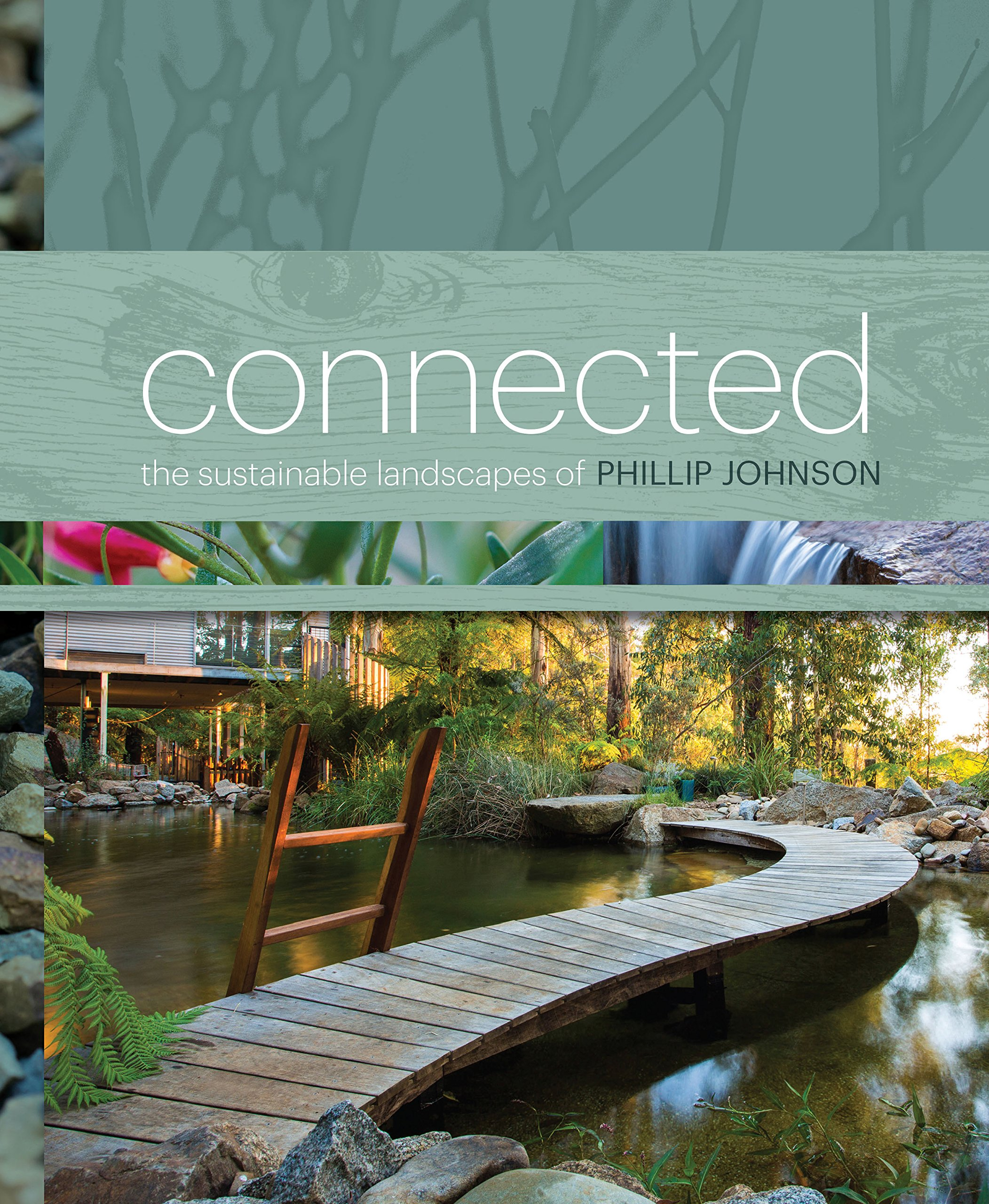 Connected: Phillip Johnson's Sustainable Landscapes