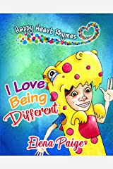 I Love Being Different (Happy Heart Rhymes Book 2) Kindle Edition