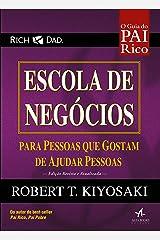 Escola de Negócios: Para pessoas que gostam de ajudar pessoas (Pai Rico) eBook Kindle