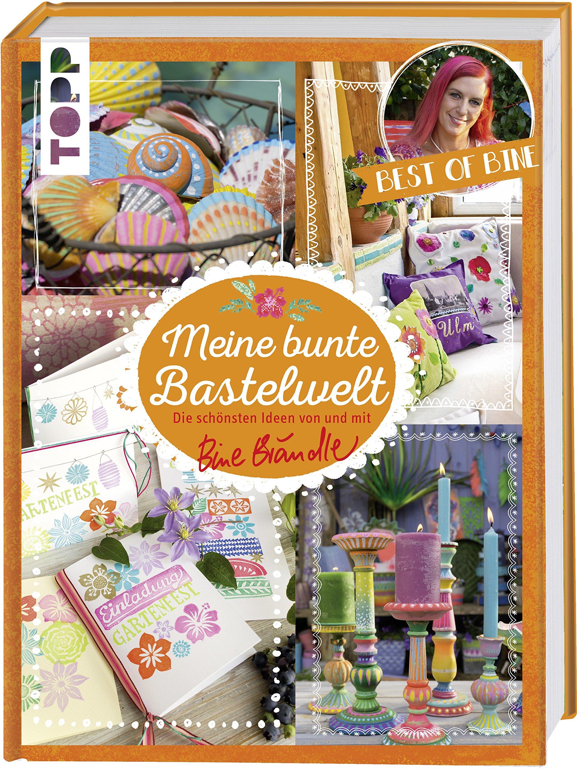 Meine Bunte Bastelwelt. Best Of Bine  Die Schönsten Ideen Von Und Mit Bine Brändle