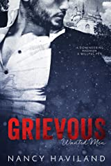 Grievous (Wanted Men Book 5) Kindle Edition