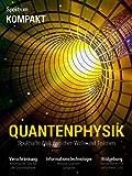 Spektrum Kompakt - Quantenphysik: Spukhafte Welt zwischen Welle und Teilchen