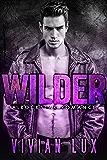 WILDER: A Rockstar Romance (Ruthless Book 2)