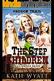 Mail Order Bride: The Step Children (Oregon Trail Series Book 2)