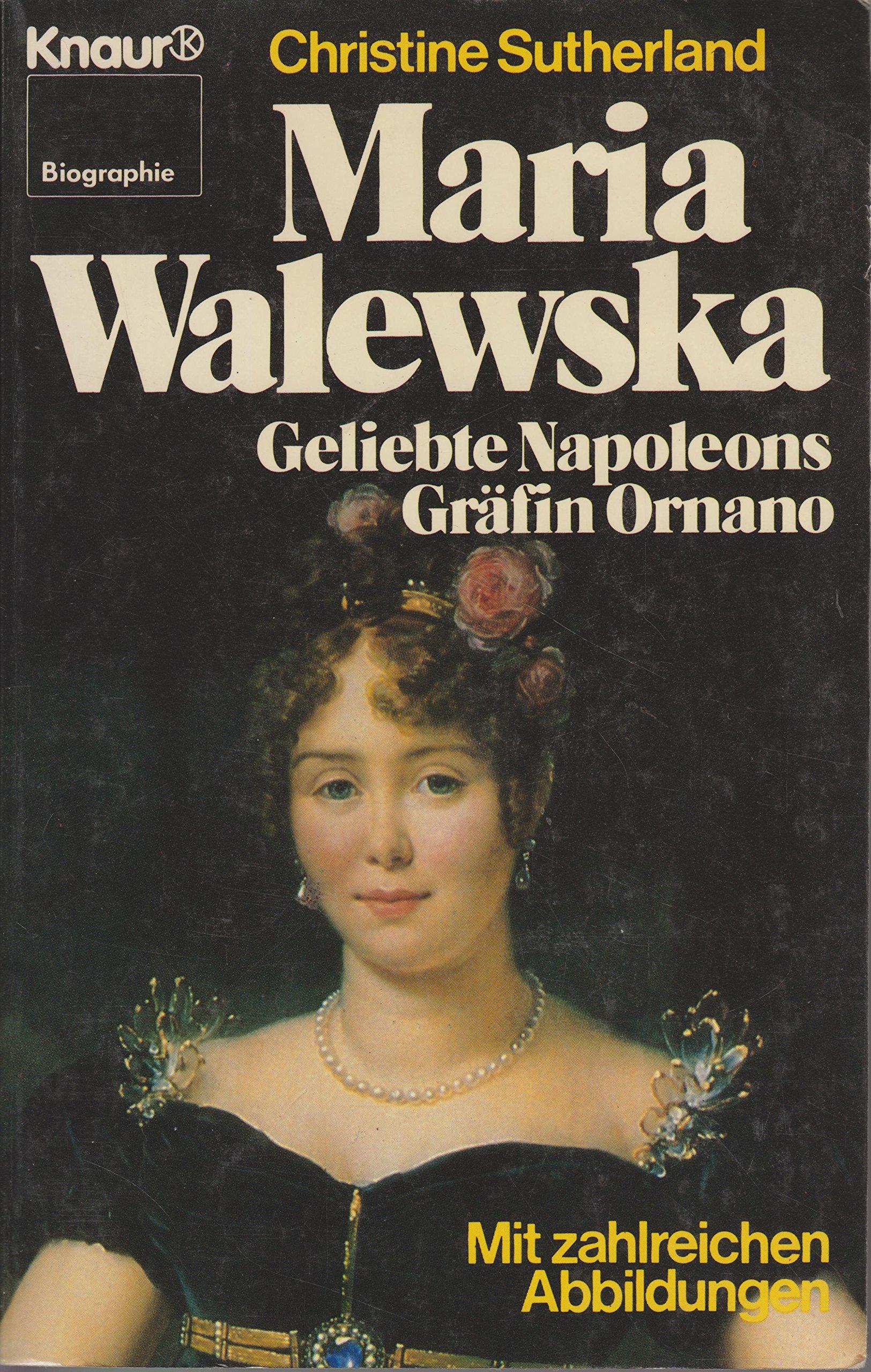 Maria Walewska. Geliebte Napoleons, Gräfin Ornano.