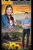 Luna Rosa: Blushing Moon (A Tuscan Legacy Book 2) (English Edition)