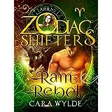 Ram Rebel: A Zodiac Shifters Paranormal Romance: Aries (Aries Cursed Book 3)