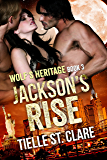 Jackson's Rise (Wolf's Heritage Book 3)