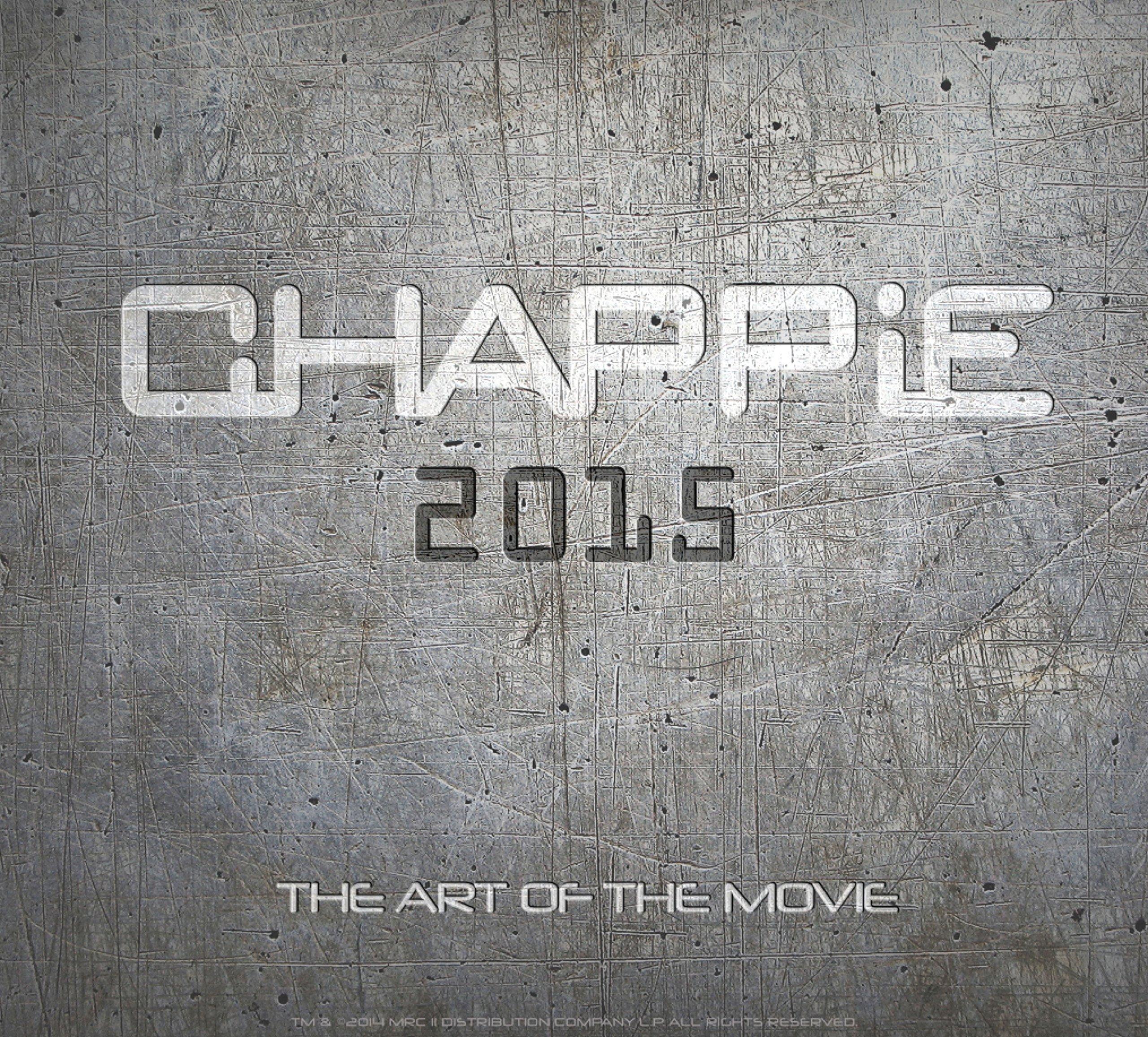 Chappie. The Art Of The Movie: Amazon.es: Peter Aperlo ...