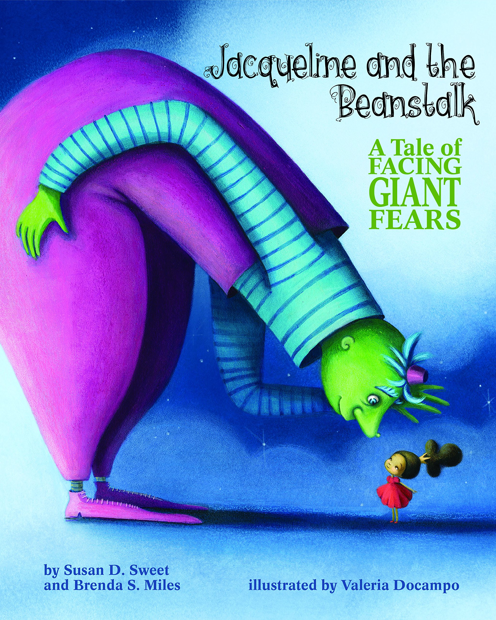 Jacqueline and the Beanstalk: A Tale of Facing Giant Fears (Classic Tales for Modern Kids)