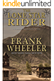 The Lone Star Rider (Westward Saga Western) (A Western Adventure Fiction)