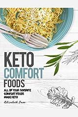 Keto Comfort Foods: All of Your Favorite Comfort Foods Made Keto (Elizabeth Jane Cookbook) Kindle Edition