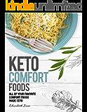 Keto Comfort Foods: All of Your Favorite Comfort Foods Made Keto (Elizabeth Jane Cookbook)
