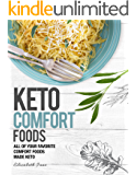 Keto Comfort Foods: All of Your Favorite Comfort Foods Made Keto (Elizabeth Jane Cookbook) (English Edition)