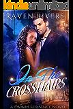 In The Crosshairs: A BWWM Billionaire Romance