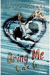Bring Me Back Kindle Edition