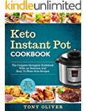 Keto Instant Pot Cookbook: The Complete Ketogenic Guidebook With 150 Delicious And Easy To Make Keto Recipes + Photo