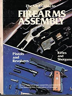 amazon com official nra guide to firearms assembly pistols and rh amazon com nra firearms disassembly guide nra firearms disassembly guide