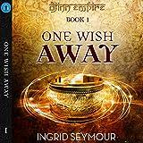 One Wish Away: Djinn Empire, Book 1