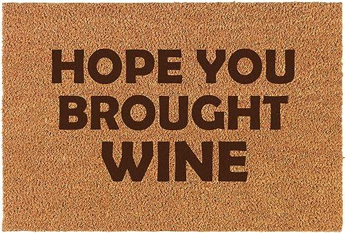 Daylor Coir Door Mat Doormat Funny Hope You Brought Wine