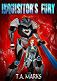 INQUISITOR'S FURY (The E.M.F. Chronicles Book 2)