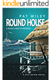ROUND HOUSE: a deadly side to paradise (A Jack Quinn Novel Book 2)