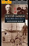 Scottish Samurai: Thomas Blake Glover, 1838-1911