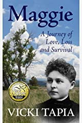 Maggie: A Journey of Love, Loss and Survival Kindle Edition