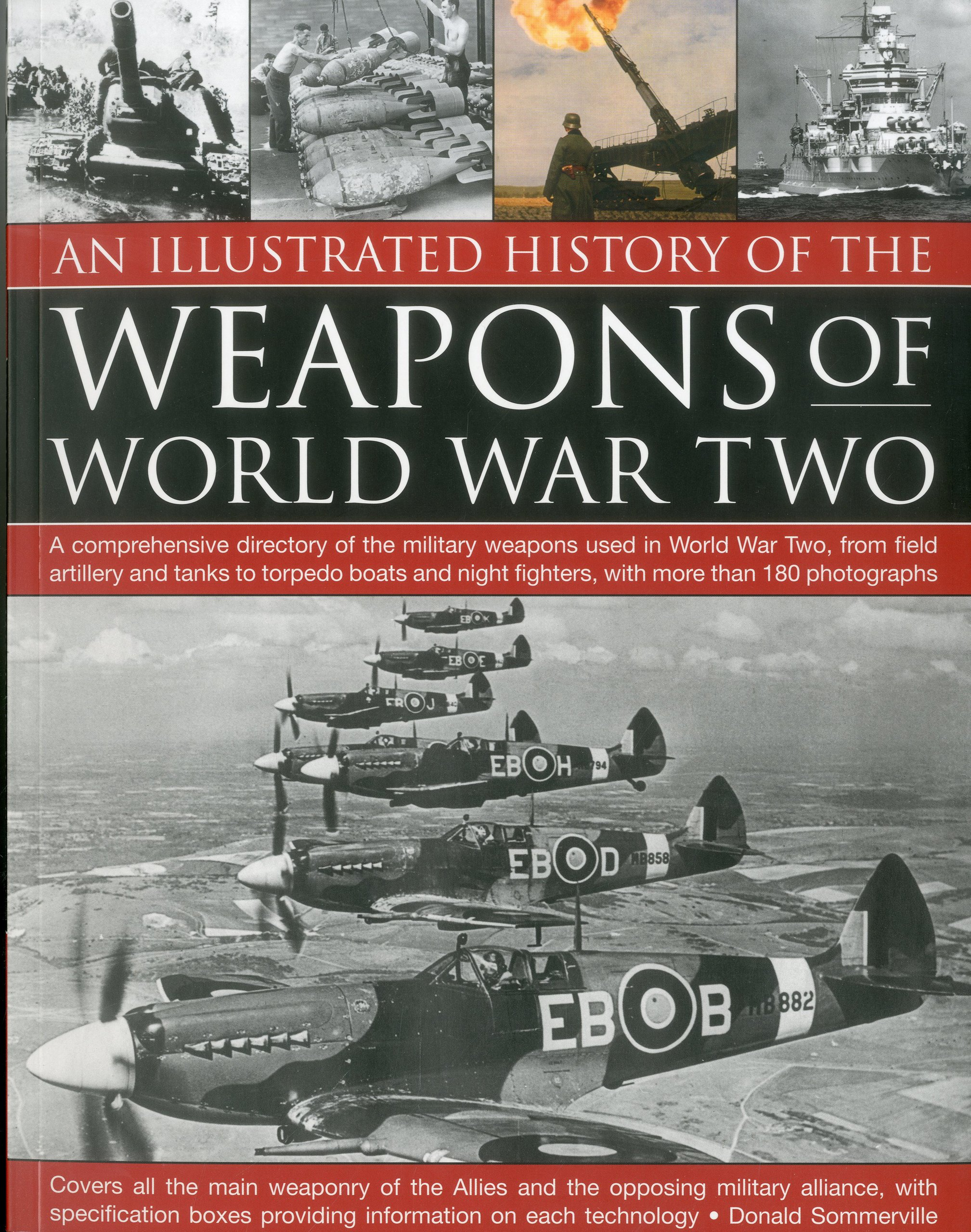 An Illustrated History of the Weapons of WWII A prehensive