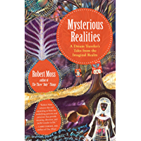 Mysterious Realities: A Dream Traveler's Tales from the Imaginal Realm