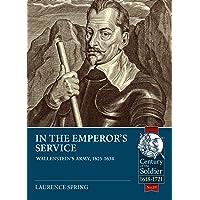 In the Emperor's Service: Wallenstein's Army, 1625-1634: 39