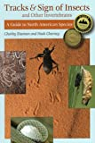 Tracks & Sign of Insects and Other Invertebrates: A Guide to North American Species