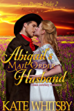 Abigail's Mail Order Husband: Clean Cowboy Romance (Texas Prairie Brides Book 2)