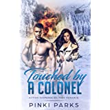 Touched by a Colonel: Alpha Male Military Bad Boy Romance