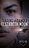 Trading in Danger (Vatta's War Book 1)